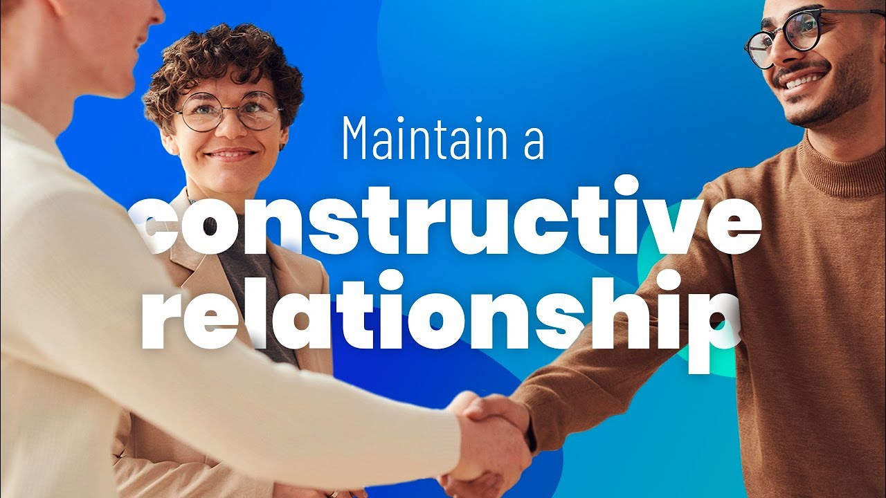 Maintain a constructive relationship with stakeholders